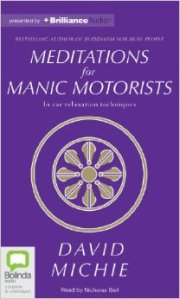 the audio book Meditations for Manic Motorists by David Michie
